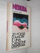 20 POESIE D AMORE E UNA CANZONE DISPERATA Pablo Neruda Edizioni Accademia 1975