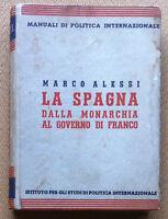 Alessi - La Spagna dalla Monarchia al governo di Franco - ISPI 1937 - 1^ ediz.