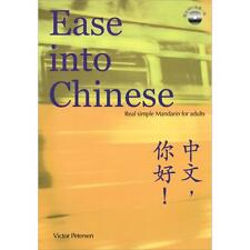 Ease Into Chinese:Real Simple Mandarin For Adults(Including MP3 CD) 中文,你好!