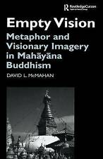 Empty Vision: Metaphor and Visionary Imagery in Mahayana Buddhism (Routledge Cri