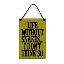 Life Without Snakes Funny Snake Gift Handmade Home Sign Snake Lover Plaque 403