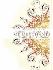Socio-Cultural Life of Merchants in Mughal Gujarat (Hardback or Cased Book)