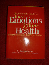 The Complete Guide To Your Emotions & Your Health by Emrika Padus - 1986
