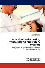 Apical extrusion  using various hand and rotary systems: Comparison of apical ex