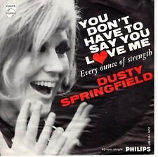 7inch DUSTY SPRINGFIELD	you don't have to say you love me	HOLLAND EX+  (S0507)
