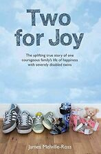 Two for Joy: The true story of one family's journey to happiness with severely,