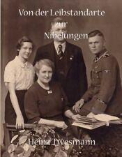Heinz Twesmann Von der Leibstandarte zur Nibelungen Panzer-Grenadier-Regiment