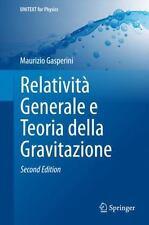 UNITEXT for Physics: Relatività Generale e Teoria Della Gravitazione by...