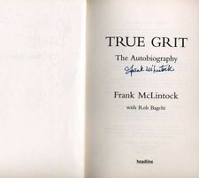 TRUE GRIT SIGNED HARDBACK BOOK by FRANK McLINTOCK-ALAN BALL- BOB WILSON-UACC RD.
