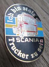 TRUCK / LKW  Pin / Pins: Stolz ein  SCANIA Trucker zu sein - Emblem - selten!