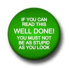 If You Can Read This Well Done 1 Inch / 25mm Pin Button Badge Cheeky Humour Fun