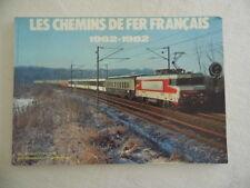 """""""LES CHEMINS DE FER FRANCAIS """" 1962-1982 Rail magazine 1983"""