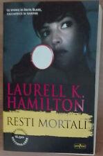 Resti mortali - Laurell K. Hamilton - Super Pocket,2013 - A