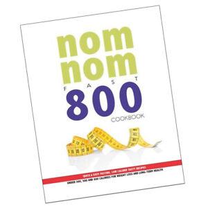 Nom Nom Fast 800- Low Calorie Tasty Recipes Under 300, 500 & 800 Calories New