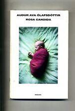 Audur Ava Ólafsdòttir # ROSA CANDIDA # Einaudi 2012