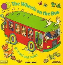 The Wheels on the Bus Go Round and Round (Classic Books With Holes) by Annie Kub