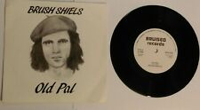 "BRUSH SHIELS [Skid Row] ""Old Pal"" 1986 IRELAND orig. 7"" PS BRU 015"