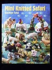 Mini Knitted Safari - 27 Tiny Animals to Knit by Sachiyo Ishii