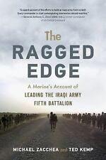 Ragged Edge : A Marine's Account of Leading the Iraqi Army Fifth Battalion: B...