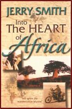 Into the Heart of Africa * NEW COPY by Jerry Smith