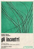 Gli incontri. Antologia italiana per il biennio delle scuole medie superiori. 3.