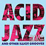 Various Artists - Acid Jazz And Other Illicit Grooves - Vinyl LP