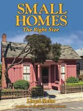 Small Homes - The Right Size by Lloyd Kahn (2017, Paperback)