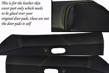 yellow stitching FITS MAZDA MX5 MK1 MIATA 89-97 2X DOOR CARD PADS LEATHER COVERS