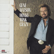 GENE WATSON - CD - HONKY TONK CRAZY