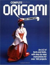 Complete Origami: An A-Z of Facts and Folds, with