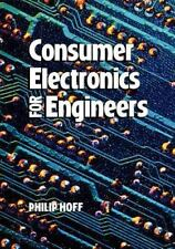 Consumer Electronics for Engineers (Wiley Series in Practical Strategy), Hoff, P
