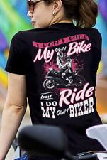 I Don't Ride My Own Bike I Do Ride My Own Biker Women Tee Cotton S-3XL Black