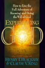 Experiencing God : How to Live the Full Adventure of Knowing & Doing the Will