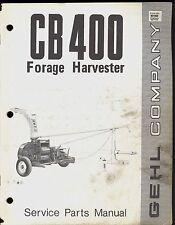 GEHL CB 400 FORAGE HARVESTER SERVICE PARTS MANUAL