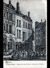 Vieil ORLEANS (45) Marché à la VOLAILLE devant MAISON de Jean D'ALIBERT animé