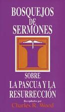 Bosquejos de Sermones: Pascua y Resurreccion (Paperback or Softback)