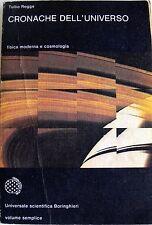 TULLIO REGGE CRONACHE DELL'UNIVERSO FISICA MODERNA E COSMOLOGIA BORINGHIERI 1981