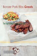 Bonzer Pork Ribs Greats - Magic Pork Ribs Recipes, the Top 41 Bold Pork Ribs...