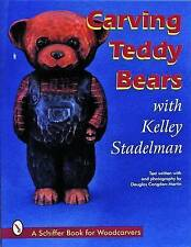 NEW Carving Teddy Bears With Kelley Stadelman (A Schiffer book for woodcarvers)