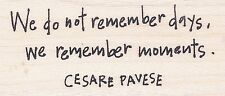 """We Do Not Remember Days, We Remember Moments ~ INKADINKADO RUBBER STAMP 2.75"""" x"""