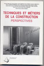COLLECTIF, DIR. BONNET, TECHNIQUES ET MÉTIERS DE LA CONSTRUCTION PERSPECTIVES