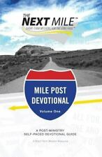 The Next Mile: Mile Post Devotional Vol. 1 : A Post-Ministry Self-Paced Devotion