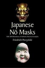 Japanese No Masks: With 300 Illustrations of Authentic Historical Examples (Pape