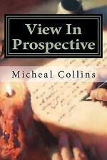 View in Prospective : A Book of Poems by Micheal A. Collins (2014, Paperback)