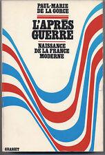 L'apres guerre naissance de la France moderne par de la Gorce ENVOI à DEBRE