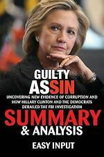 Guilty as Sin: Uncovering New Evidence of Corruption and How Hillary Clinton and