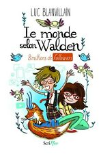 Le monde selon Walden : 8 millions de followers - Luc Blanvillain