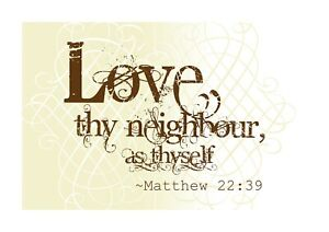 Biblical quote Love thy neighbour, as thyself A4 poster with choice of frame