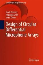 Design of Circular Differential Microphone Arrays: By Benesty, Jacob Chen, Ji...