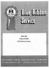 International Harvester Farmall B-275 B275 Tractor Fuel System Service Manual